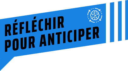 reflechir anticiper